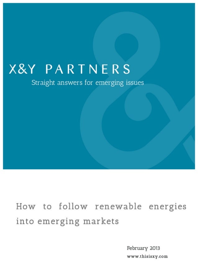 How to follow renewable energiesinto emerging markets                        February 2013                        www .t h...