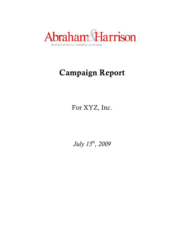 Campaign Report      For XYZ, Inc.        July 15th, 2009