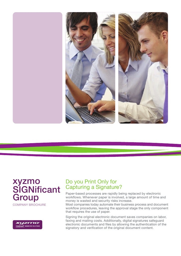 xyzmo              Do you Print Only for                    Capturing a Signature? SIGNificant        Paper-based processe...
