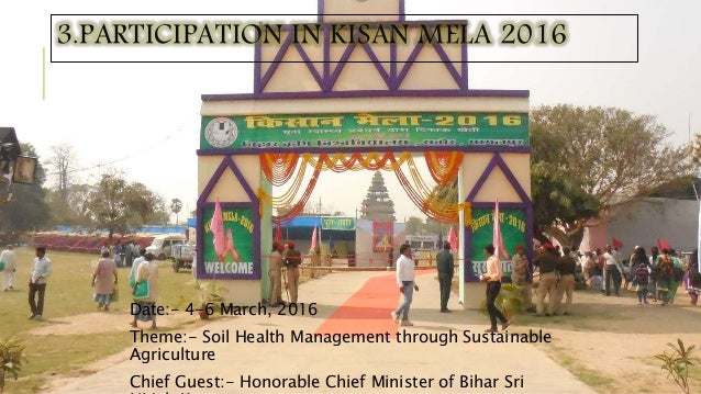 3.PARTICIPATION IN KISAN MELA 2016 Date:- 4-6 March, 2016 Theme:- Soil Health Management through Sustainable Agriculture C...