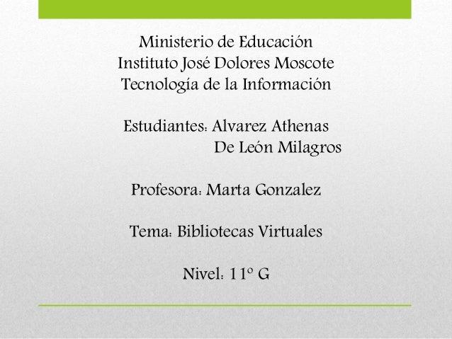 Ministerio de Educación  Instituto José Dolores Moscote  Tecnología de la Información  Estudiantes: Alvarez Athenas  De Le...