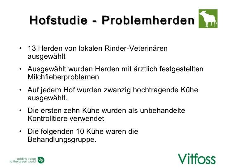 Hofstudie - Problemherden• 13 Herden von lokalen Rinder-Veterinären  ausgewählt• Ausgewählt wurden Herden mit ärztlich fes...
