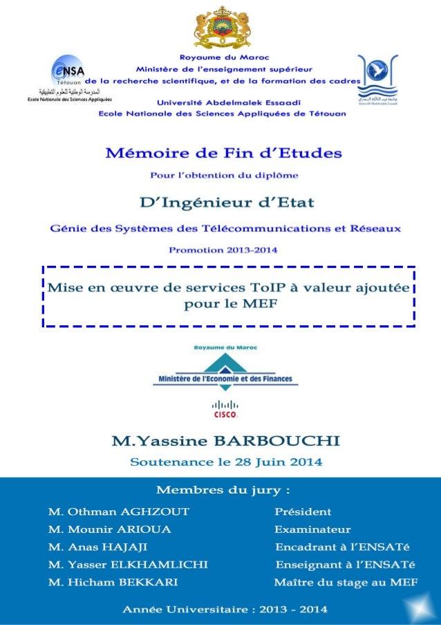Mise en œuvre de services ToIP à valeur ajoutée pour le MEF 1 | P a g e M. Yassine BARBOUCHI-2014 Dédicace A ma chère mère...