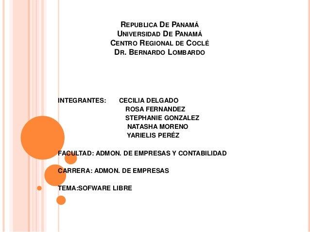 REPUBLICA DE PANAMÁ  UNIVERSIDAD DE PANAMÁ  CENTRO REGIONAL DE COCLÉ  DR. BERNARDO LOMBARDO  INTEGRANTES: CECILIA DELGADO ...