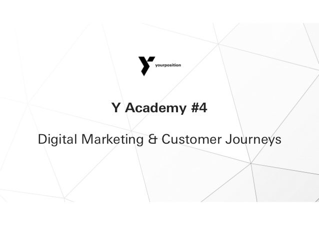 Y Academy #4 Digital Marketing & Customer Journeys