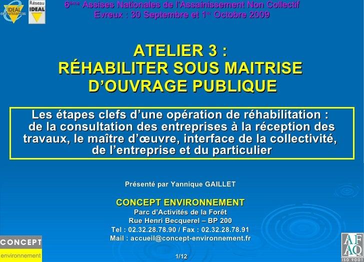 Les étapes clefs d'une opération de réhabilitation :  de la consultation des entreprises à la réception des travaux, le ma...