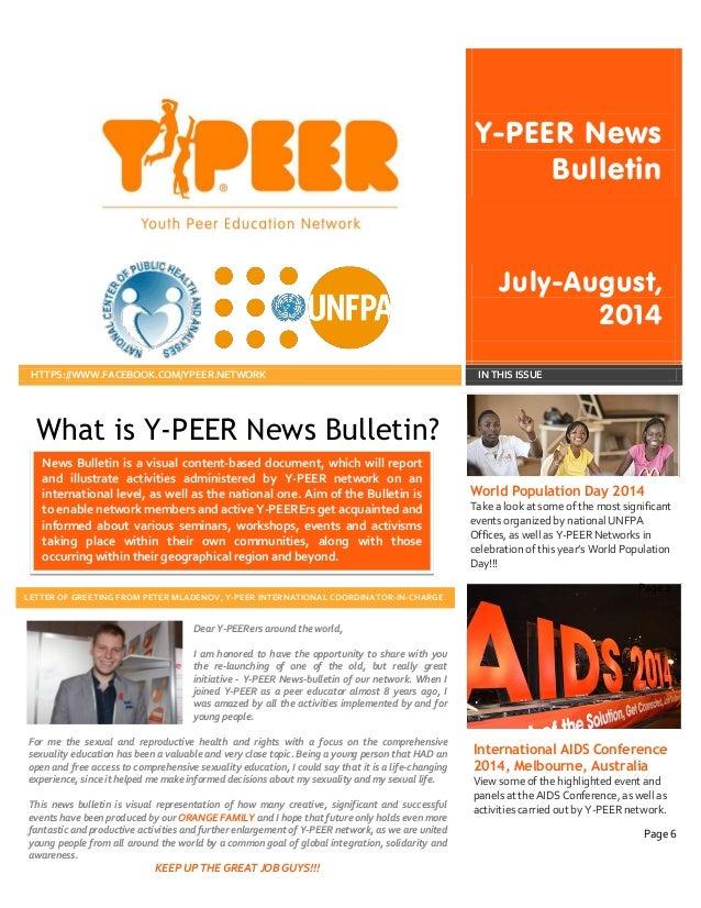 Y-PEER News Bulletin July-August, 2014  HTTPS://WWW.FACEBOOK.COM/YPEER.NETWORK  IN THIS ISSUE  What is Y-PEER News Bulleti...