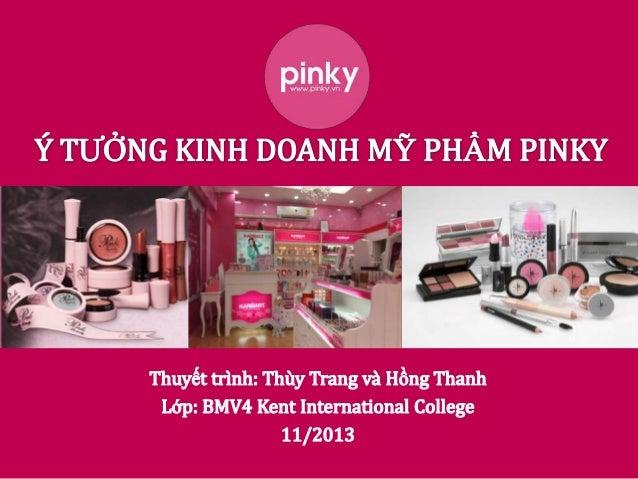 • Hồng và trắng là hai màu chủ đạo • Các cửa hàng của Pinky đều mang thiết kế theo phong cách princess • Pinky là cửa hàng...