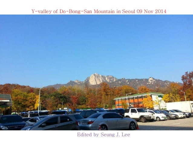 Y-valley of Do-Bong-San Mountain in Seoul 09 Nov 2014  Edited by Seung J. Lee