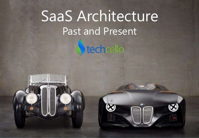 SaaS Architecture Past and Present