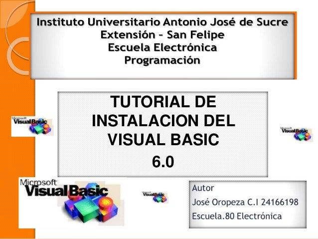 TUTORIAL DE INSTALACION DEL VISUAL BASIC 6.0