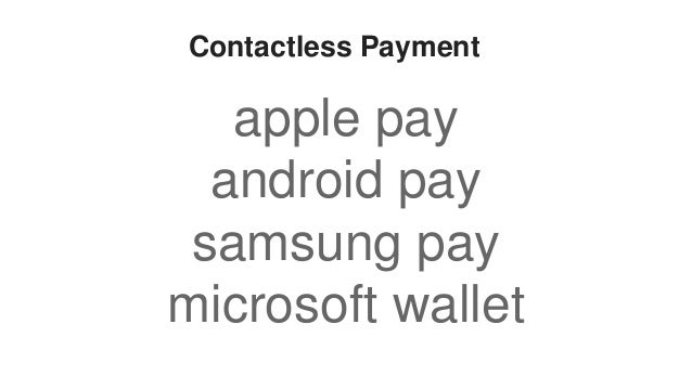 Contactless Payment apple pay android pay samsung pay microsoft wallet