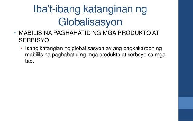 Iba't-ibang katanginan ng Globalisasyon • MABILIS NA PAGHAHATID NG MGA PRODUKTO AT SERBISYO • Isang katangian ng globalisa...