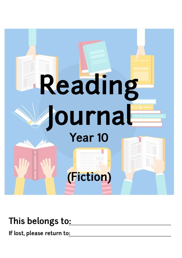 This belongs to: If lost, please return to: Reading Journal Year 10 (Fiction)