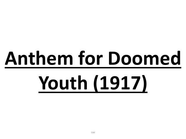 Anthem for Doomed Youth (1917) SSM