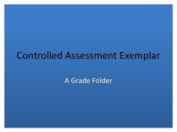 Controlled Assessment Exemplar<br />A Grade Folder<br />