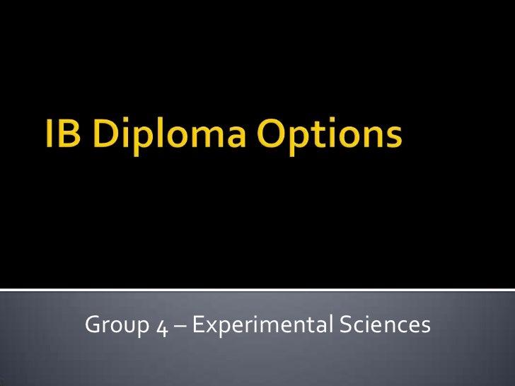 Group 4 – Experimental Sciences