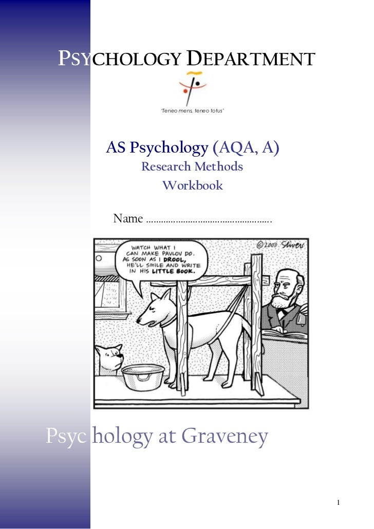 Psychology Department<br />'Teneo mens, teneo totus'<br />AS Psychology (AQA, A)<br />Research Methods<br />Workbook<br...