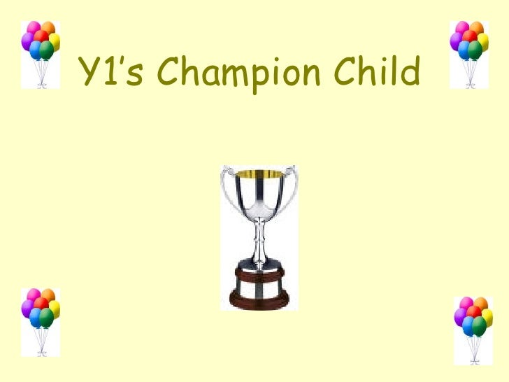 Y1's Champion Child
