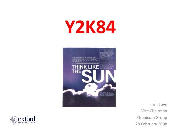 Y2K84 Tim Love Vice Chairman Omnicom Group 28 February 2008