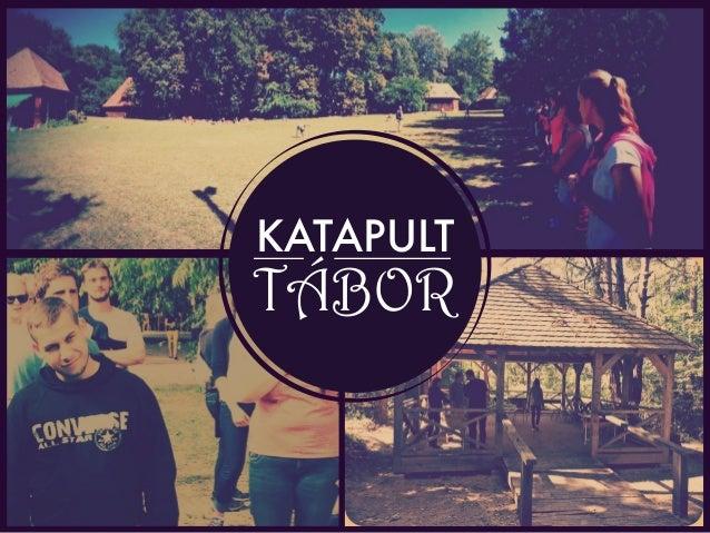 KATAPULT  TÁBOR