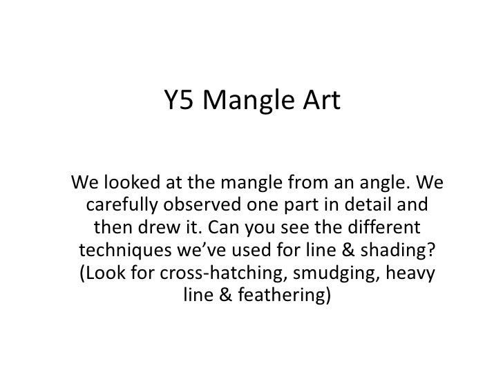 Y5 Mangle Art<br />We looked at the mangle from an angle. We carefully observed one part in detail and then drew it. Can y...