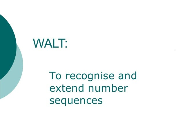 WALT:To recognise andextend numbersequences