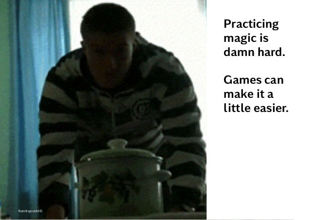 Practicing magic is damn hard. Games can make it a little easier. Kontrapunkt©