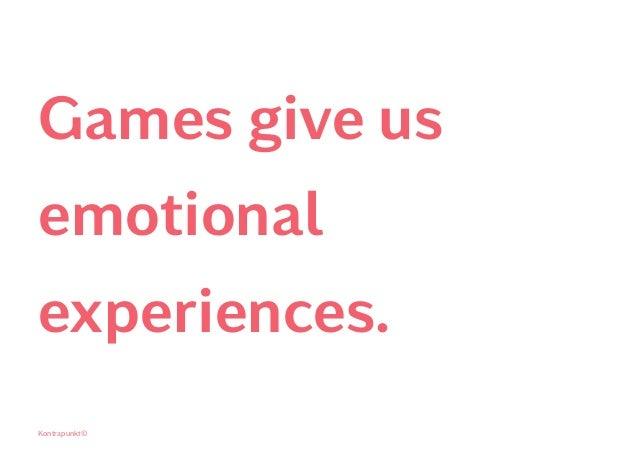 Games give us emotional experiences. Kontrapunkt©