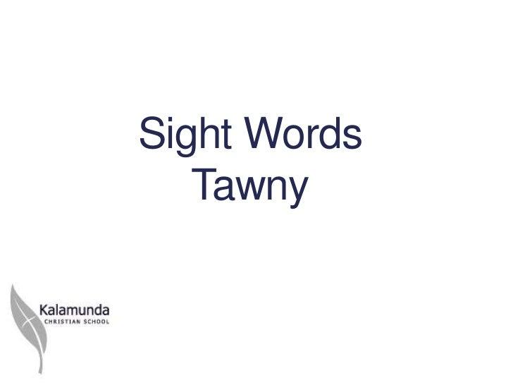 Sight Words   Tawny