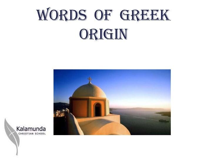 Words of Greek    Origin