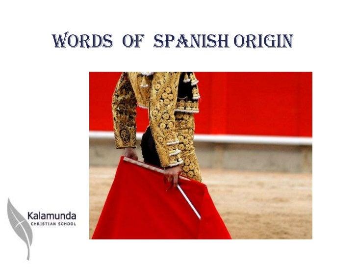 Words of Spanish Origin