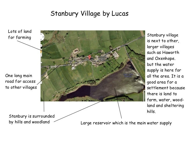 Stanbury Village by Lucas Lots of land for farming Large reservoir which is the main water supply One long main road for a...