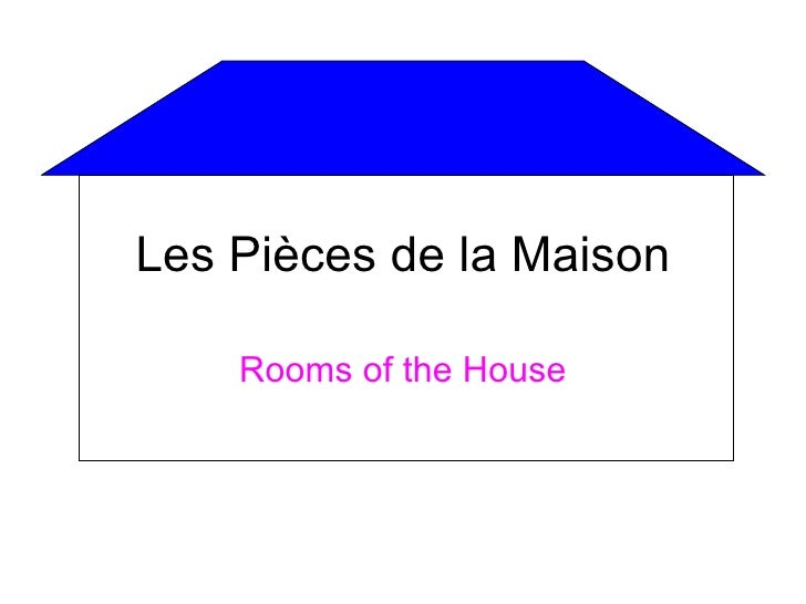 Les Pièces de la Maison    Rooms of the House