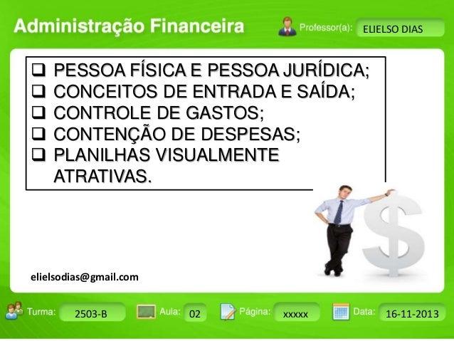 Turma: 2503-B Aula: 10 Pág: 10 a 17 Data: 18-jan-12  2503-B 02 xxxxx 16-11-2013  Instrutor: Ricardo Paladini Matos  ELIELS...
