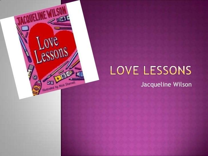 Love Lessons<br />Jacqueline Wilson<br />