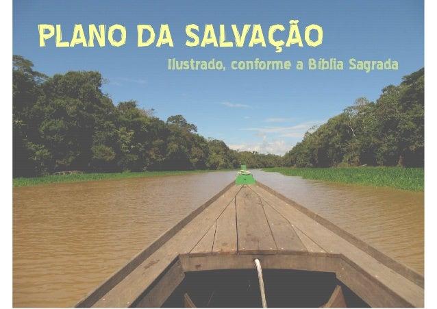 PLANO DA SALVAÇÃOPLANO DA SALVAÇÃO Ilustrado, conforme a Bíblia SagradaIlustrado, conforme a Bíblia Sagrada