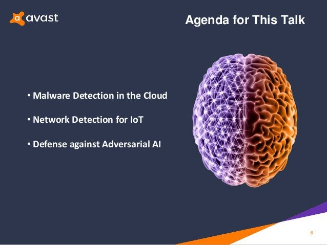 Agenda for This Talk 6 • Malware Detection in the Cloud • Network Detection for IoT • Defense against Adversarial AI
