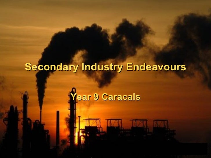 Secondary Industry Endeavours        Year 9 Caracals                                1