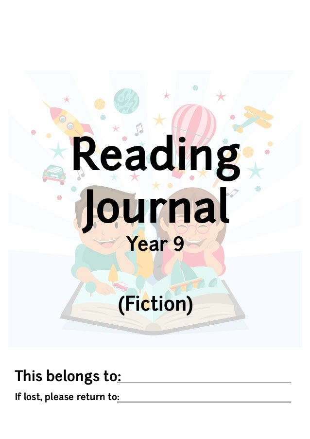 This belongs to: If lost, please return to: Reading Journal Year 9 (Fiction)