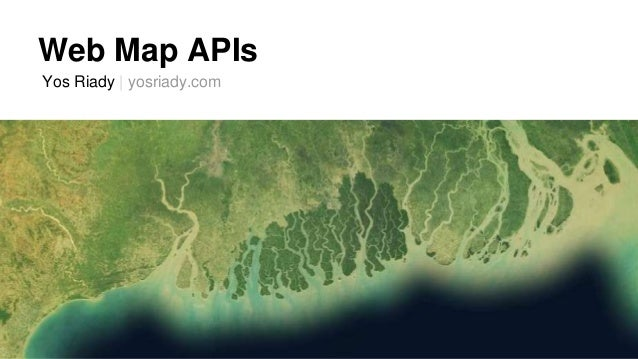 Intro to Web Map APIs on satellite map images with missing or unclear data, route planning software, google latitude, yahoo! maps, nokia maps, bing maps, bing maps platform, web mapping, google earth, google map maker,