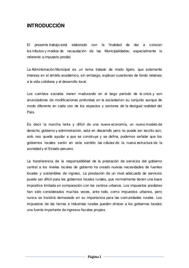 Página1 INTRODUCCIÓN El presente trabajo está elaborado con la finalidad de dar a conocer los tributos y medios de recauda...