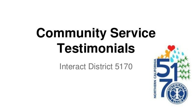 Community Service Testimonials Interact District 5170