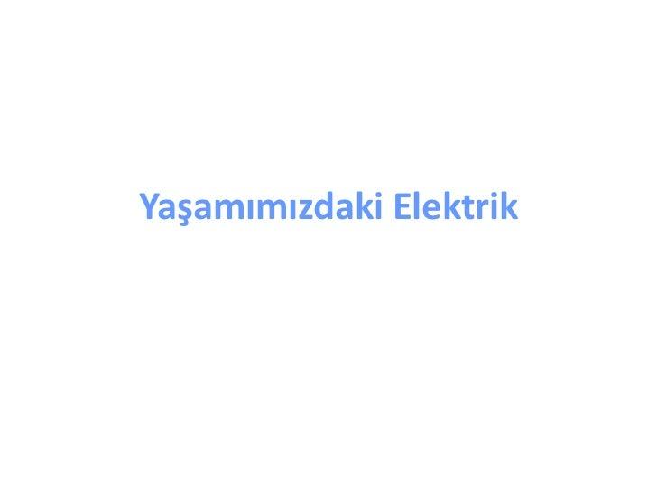 Yaşamımızdaki Elektrik<br />