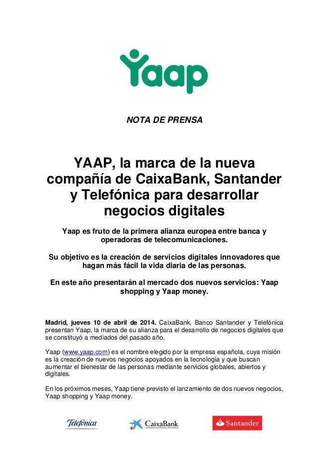 NOTA DE PRENSA YAAP, la marca de la nueva compañía de CaixaBank, Santander y Telefónica para desarrollar negocios digitale...