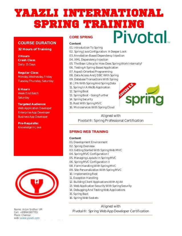 YAAZLI INTERNATIONAL SPRING TRAINING CORE SPRING Content 01. Introduction To Spring 02. Spring Java Configuration: A Deepe...