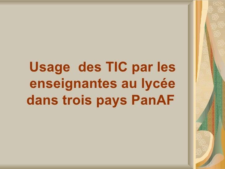 Usage des TIC par les enseignantes au lycée dans trois pays PanAF