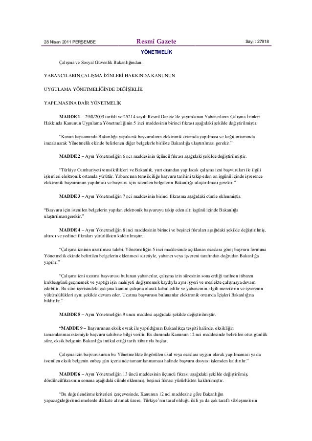 28 Nisan 2011 PERŞEMBE Resmî Gazete Sayı : 27918 YÖNETMELİK Çalışma ve Sosyal Güvenlik Bakanlığından: YABANCILARIN ÇALIŞMA...