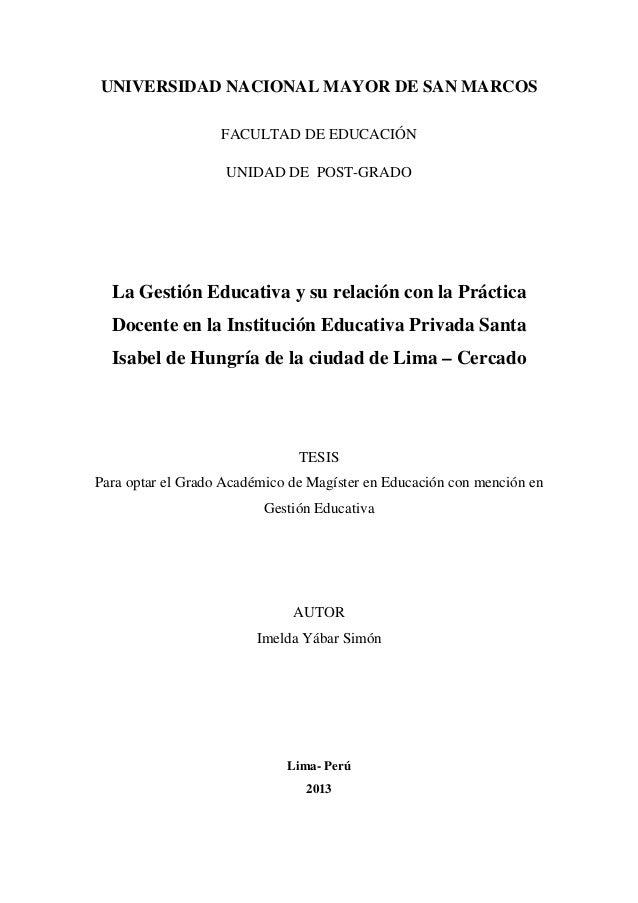 UNIVERSIDAD NACIONAL MAYOR DE SAN MARCOS FACULTAD DE EDUCACIÓN UNIDAD DE POST-GRADO La Gestión Educativa y su relación con...
