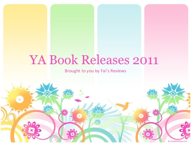 YA Book Releases 2011   Brought to you by Fai's Reviews